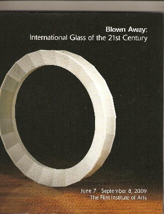 blown-away-international-glass-of-the-21st-century-june-7-september-8-2009-flint-institute-of-arts