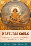 Restless Souls : The Making of American Spirituality, Schmidt, Leigh Eric, 0520273672