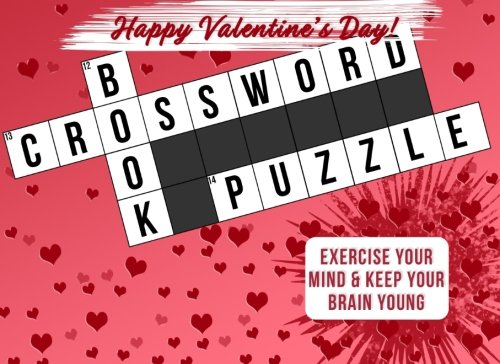 Valentines Gifts for Her: Crossword Puzzle Book as a Valentines Day Gift for Her: Valentines Day Gifts for Girlfriend, Wife, or Mom Paperback – January 3, 2018 1983506060 GAMES / Crosswords / General