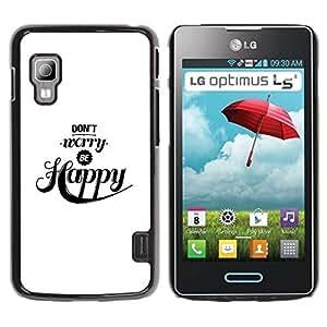 Paccase / SLIM PC / Aliminium Casa Carcasa Funda Case Cover para - Don'T Worry Be Happy Quote Black White - LG Optimus L5 II Dual E455 E460