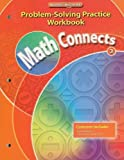 Math Connects, Grade 3, Problem Solving Practice Workbook, MacMillan/McGraw-Hill Staff, 0021072914