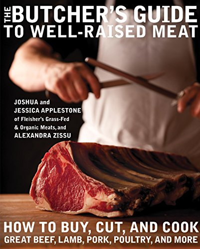 The Butcher's Guide to Well-Raised Meat: How to Buy, Cut, and Cook Great Beef, Lamb, Pork, Poultry, and More cover