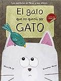 img - for El gato que no quer  a ser gato (Cuentos ilustrados) book / textbook / text book