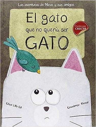 El gato que no quería ser gato (Cuentos ilustrados): Amazon ...