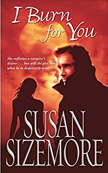 I Burn For You (Primes series Book 1) by [Sizemore, Susan]