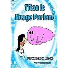 Livre pour enfants: Titan le Nuage Parlant: Version avec Nalou, Livre en français (Nalou et les Zirons t. 2) (French Edition)