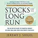 Stocks for the Long Run: The Definitive Guide to Financial Market Returns & Long-Term Investment Strategies Hörbuch von Jeremy J. Siegel Gesprochen von: Scott R. Pollak