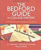 Bedford Guide for College Writers with Reader, Research Manual, and Handbook 8e paper and Documenting Sources in MLA Style: 2009 Update, Kennedy, X. J. and Kennedy, Dorothy M., 031260632X