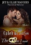 Caleb & Caitlyn: The One I Want series
