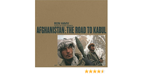 Afghanistan: THE ROAD TO KABUL: Amazon.es: Haviv, Ron: Libros ...