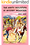 The Happy Hollisters at Mystery Mountain: (Volume 5)