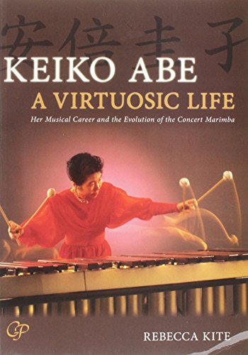 Keiko Abe -- A Virtuosic Life: Her Musical Career And The Evolution Of The Concert Marimba, Book & CD