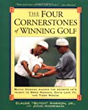 The Four Cornerstones of Winning Golf, Butch Harmon, 0684807920