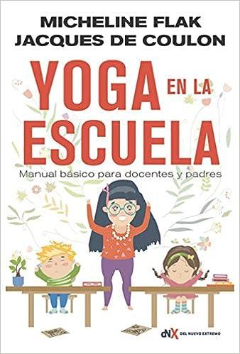 YOGA EN LA ESCUELA: Manual básico para docentes y padres ...
