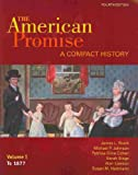 American Promise Compact 4e V1 and Reading the American Past 4e V1, Roark, James L. and Johnson, Michael P., 0312618662