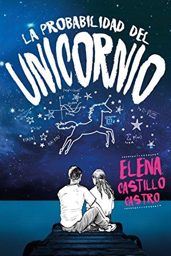La probabilidad del unicornio (Spanish Edition) [Elena Castillo] (Tapa Blanda)
