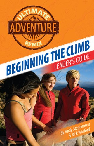 Beginning the Climb: Leader's Guide (The Ultimate Adventure Remix Book - Remix Andy