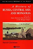 img - for A History of Russia. Central Asia and Mongolia: Inner Eurasia from Prehistory to the Mongol Empire v. 1 (Blackwell History of the World) by Christian. David ( 1998 ) Paperback book / textbook / text book
