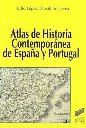 Atlas de Historia Contemporánea de España y Portugal (Atlas históricos nº 7) eBook: Larrea, Julio López-Davalillo: Amazon.es: Tienda Kindle