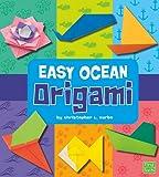 Easy Ocean Origami, Christopher L. Harbo, 142965385X