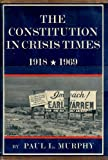 Constitution in Crisis Times, 1918-1969, Murphy, Paul L., 0060131187