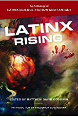 Latinx Rising: An Anthology of Latinx Science Fiction and Fantasy Paperback