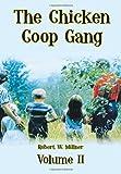 The Chicken Coop Gang, Robert W. Millner, 1465341439