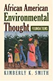 African American Environmental Thought, Kimberly K. Smith, 0700615164