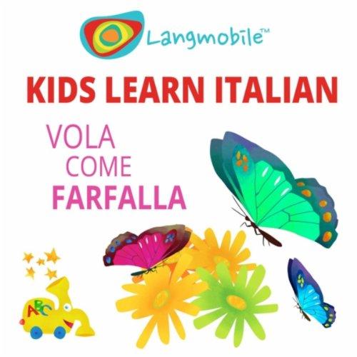 Amazon.com: Kids Learn Italian: Vola come farfalla