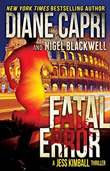 Fatal Error: A Jess Kimball Thriller (The Jess Kimball Thrillers Series Book 4) by [Capri, Diane, Blackwell, Nigel]