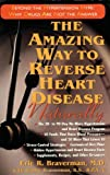 The Amazing Way to Reverse Heart Disease Naturally, Eric R. Braverman, 1591201071