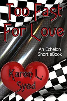 Too Fast For Love by [Syed, Karen L.]