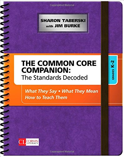 2 Common Core - The Common Core Companion: The Standards Decoded, Grades K-2: What They Say, What They Mean, How to Teach Them (Corwin Literacy)