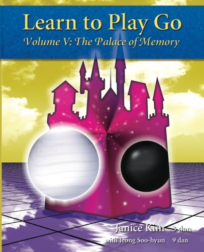 Learn To Play Go Vol 5 The Palace Of Memory Janice Kim Jeong