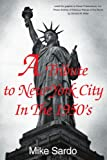 A Tribute to New York City in the 1950's, Mike Sardo, 0595154360