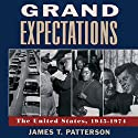 Grand Expectations: The United States 1945-1974 Hörbuch von James T. Patterson Gesprochen von: Robert Fass