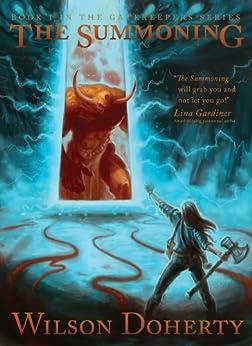 The Summoning (The Gatekeeper Series Book 1) by [Wilson, Norah, Heather Doherty]