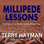 Millipede Lessons | Terry Hayman