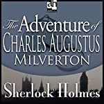 Sherlock Holmes: The Adventure of Charles Augustus Milverton | Sir Arthur Conan Doyle