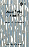 «Sans Voix» ou Sans Moi: Islam et Islamisme (Francophone Cultures and Literatures) (French Edition)
