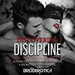 Discovering Discipline: A Story of Finding and Exploring a Secret Love of Spanking |  Broderotica Inc