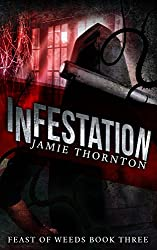 Infestation (Feast of Weeds, Book 3)