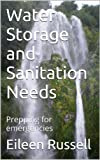 Water Storage and Sanitation Needs: Prepping for emergencies