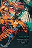 We Are the Birds of the Coming Storm, Lola Lafon, 0857421891