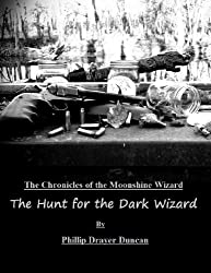 The Hunt for the Dark Wizard (Chronicles of the Moonshine Wizard)