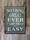 Nothing Great Ever Came That Easy Funny Quotes Metal Sign Tin Signs Retro Shabby Wall Plaque Metal Poster Plate 20x30cm Wall Art Coffee Shop Pub Bar Home Hotel Decor
