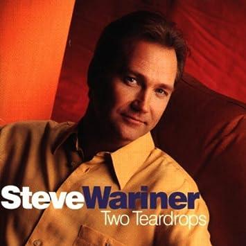 Steve wariner two teardrops