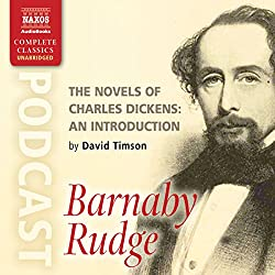 The Novels of Charles Dickens: An Introduction by David Timson to Barnaby Rudge