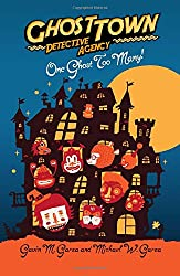 One Ghost Too Many! (Ghost Town Detective Agency) (Volume 1)