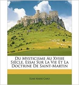 Book Du Mysticisme Au Xviiie Sicle, Essai Sur La Vie Et La Doctrine de Saint-Martin (Paperback)(French) - Common